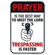 Prayer Is The Best Way To Meet The Lord Funny No Trespassing Sign