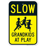 Slow Grandkids At Play With Running Children Sign, Traffic Sign,