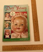 Doll Values - Antique To Modern - Patsy Moyer - Illustrated Paperback Book