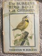 The Burgess Bird Book For Children With Illustrations 1919 Hardcover Dust Jacket