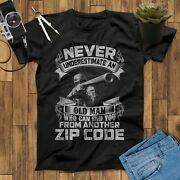 Never Underestimate An Old Man Who Can End You From Another Zipcode Sniper Shirt