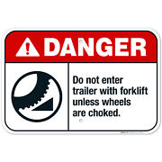 Do Not Enter Trailer With Forklift Unless Wheels Are Choked Ansi Danger