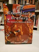 For Exemplary Bravery-the Queen's Gallantry Medal Nick Metcalfe Mbe, Qgm Signed