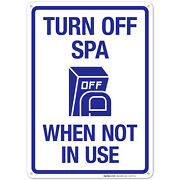 Turn Off Spa When Not In Use Sign Pool Sign