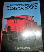 Railroads Western Maryland Cabooses By Dwight Jones 1991 1st Edition Softcover