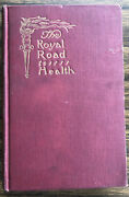 The Royal Road To Health Book 1907 Charles Tyrrell Diet Colonic Medical Quackery