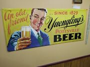 Vintage Yuenglingand039s Beer Sign Pottsville Pa. An Old Friend Since 1829 39 X 17