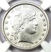 1899 Barber Quarter 25c - Certified Ngc Uncirculated Details Unc Ms - Rare