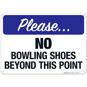 No Bowling Shoes Beyond This Point Sign