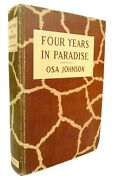 Four Years In Paradise By Osa Johnson - First Edition - 1941