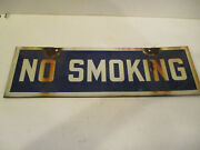 Vintage Porcelain No Smoking Sign Nice Condition 18 X 5 1/2 In Size