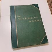 The Soft Porcelain Of Sandegravevres 1892 With A Historical Introduction Rare Antique