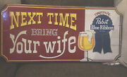 """Vtg Pabst Blue Ribbon Beer Wood Sign """"next Time Bring Your Wife Bar 11"""" X 23.5"""""""