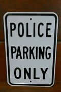 Vintage Authentic Police Parking Only Embossed Steel Street Road Sign 18andrdquo X 12andrdquo