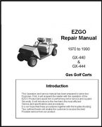 E-z-go 1970 To 1990 Gx-440 And Gx444 Gas And Electric Golf Carts Repair Manual