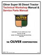 Oliver Super 55 Diesel Tractor Technical Workshop Manual And Parts Manual
