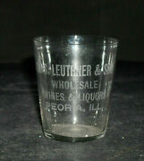 Etched Whiskey Shot Glass Pre Prohibition Chas. Leuthner Peoria, Ill