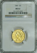 1847 Ngc Ms61 Liberty 5 Gold Half Eagle, Decent Coin For The Grade Level