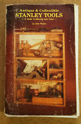 Antique And Collectible Stanley Tools - John Walter First Printing Paperback