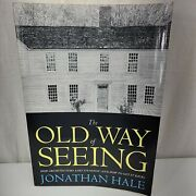 The Old Way Of Seeing How Architecture Lost Its Magic How To Get It Back Book