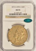 1873-s Open 3 20 Gold Double Eagle Coin Ngc Au55 Cac Approved Pre-1933 Gold