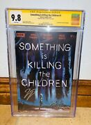 Something Is Killing The Children 1 Cgc 9.8 Ss Signed James Tynion Boom Comics