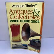 Antique Trader Antiques And Collectibles 2004 Price Guide Kyle Husfloen