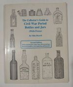 Scarce Collectors Guide To Civil War Bottles And Jars Pb Ref. Book Mike Russell