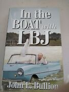 In The Boat With Lbj By John L. Bullion Signed By Author.