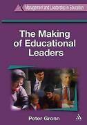 The Making Of Educational Leaders Management And Leadership, Gronn, Peter, New B