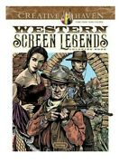 Creative Haven Western Screen Legends Coloring Book Creative Haven By T. Foley