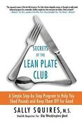 Secrets Of The Lean Plate Club A Simple Step-by-step Program To Help You Shed P