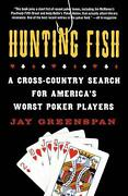 Hunting Fish A Cross-country Search For Americaand039s Worst Poker Players By Jay Gr