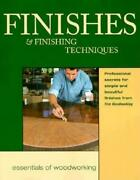 Finishes And Finishing Techniques Professional Secrets For Simple And Beautiful Fin