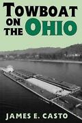 Towboat On The Ohio By James E. Casto English Paperback Book Free Shipping