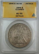1846 Seated Liberty Silver Dollar Anacs Au-55 Details Cleaned Coin