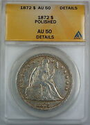 1872 Seated Liberty Silver Dollar, Anacs Au-50 Details, Polished