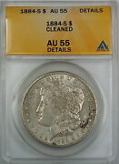 1884-s Morgan Silver Dollar, Anacs Au-55, Details - Cleaned