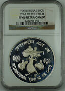 1981 B India Silver 100 Rupees Proof Coin, Ngc Pf-66 Uc, Year Of The Child