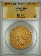 1874-s 20 Liberty Double Eagle Gold Coin Anacs Au-53 Details Cleaned