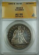 1843 Seated Liberty Silver Dollar Coin 1 Anacs Au-50 Details Cleaned