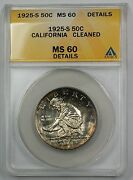 1925-s California Commem Silver Half Anacs Ms 60 Details Cleaned Better Toned