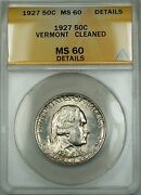 1927 Vermont Commemorative Silver Half 50c Anacs Ms-60 Det Cleaned Better Coin