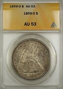 1859-o Seated Liberty Silver Dollar 1 Anacs Au-53 Better Coin
