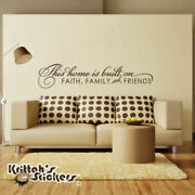 This Home Is Built On Faith Family And Friends Vinyl Wall Decal Quote Art L122