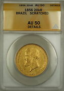 1856 Brazil 20000 Reis Gold Coin Anacs Au-50 Details Scratched