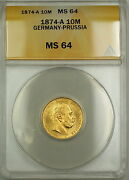 1874-a Germany-prussia 10m Mark Gold Coin Anacs Ms-64