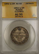 1852 Russia 1/2r Half Rouble Silver Coin Anacs Au-50 Details Cleaned