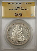 1846 Seated Liberty Silver Dollar Coin 1 Anacs Au-55 Details Damaged-cleaned