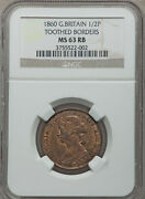 1860 Great Britain 1/2 Penny Toothed Boarders Ngc Ms 63 Rb Rare Variety